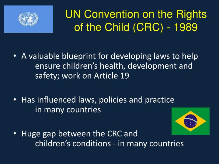UN Convention on the Rights     of the Child (CRC) - 1989