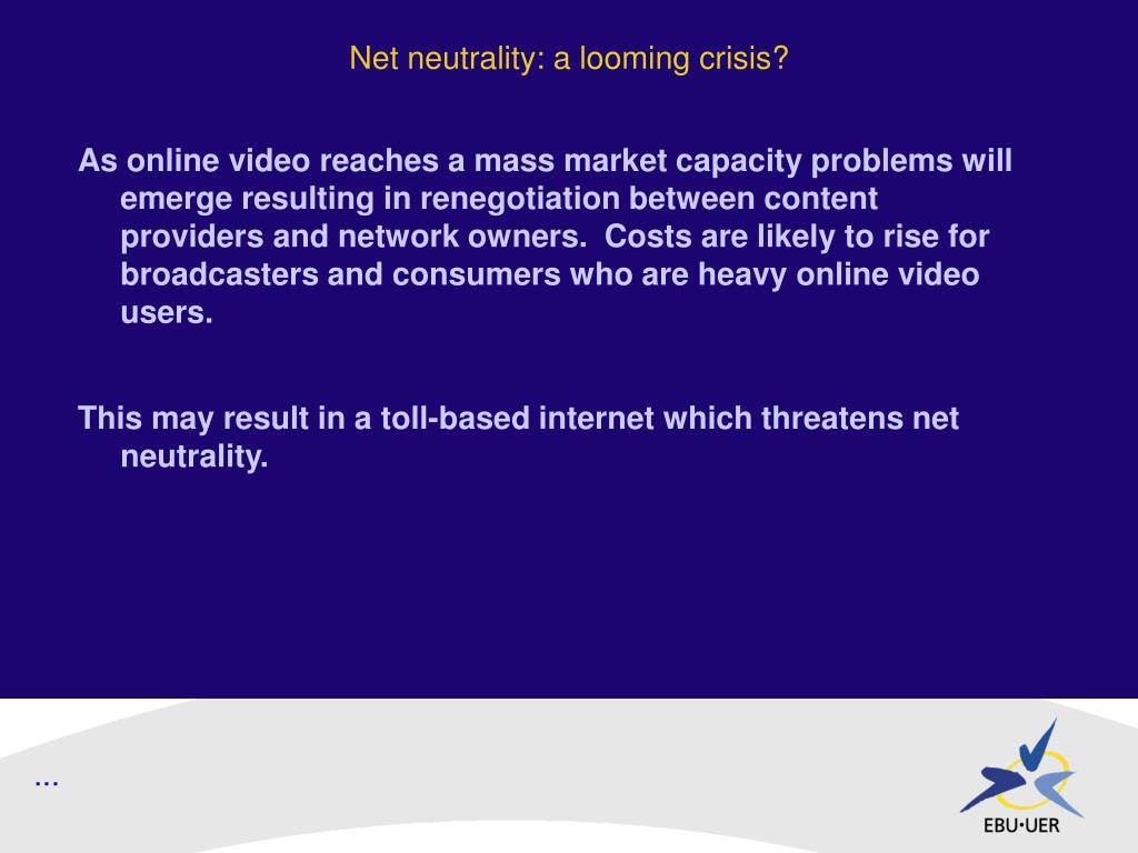 Net neutrality: a looming crisis?