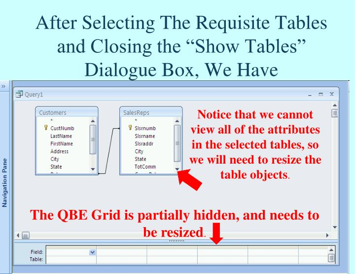 "After Selecting The Requisite Tables and Closing the ""Show Tables"" Dialogue Box, We Have"