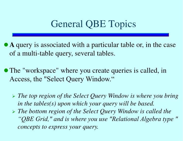 General QBE Topics