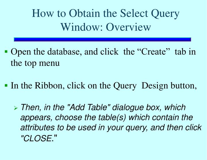 How to Obtain the Select Query Window: Overview