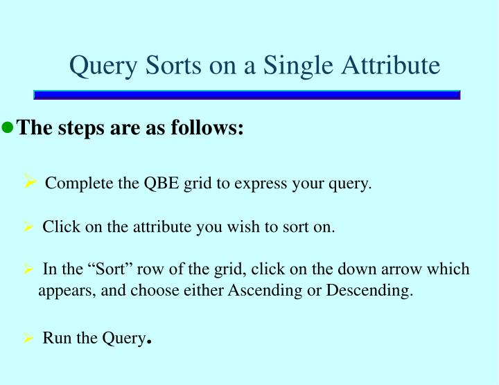 Query Sorts on a Single Attribute