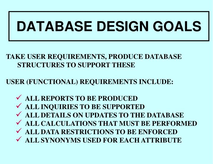 DATABASE DESIGN GOALS