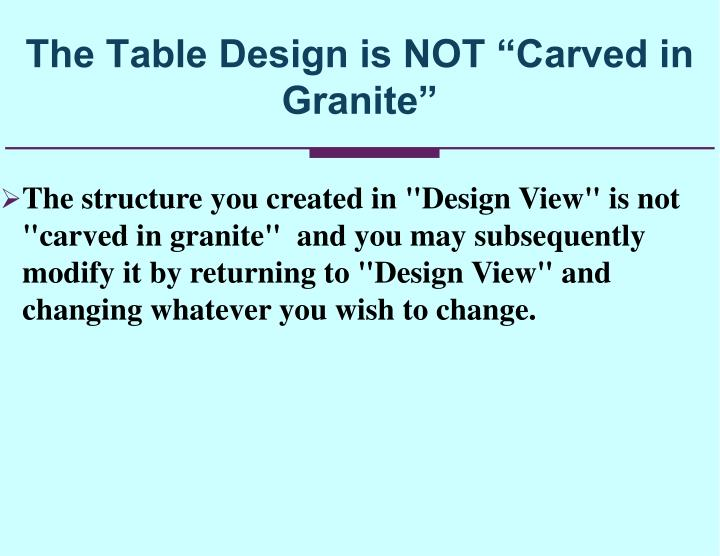 "The Table Design is NOT ""Carved in Granite"""