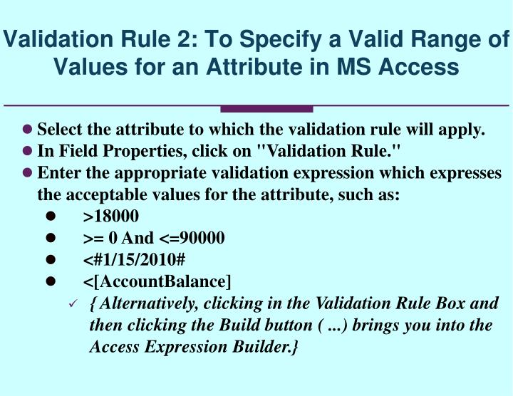Validation Rule 2: To Specify a Valid Range of Values for an Attribute in MS Access