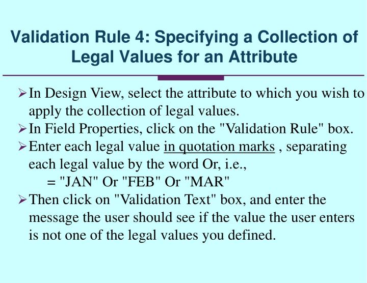 Validation Rule 4: Specifying a Collection of Legal Values for an Attribute