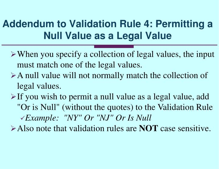 When you specify a collection of legal values, the input must match one of the legal values.