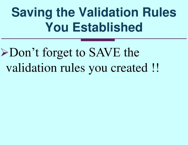Saving the Validation Rules You Established