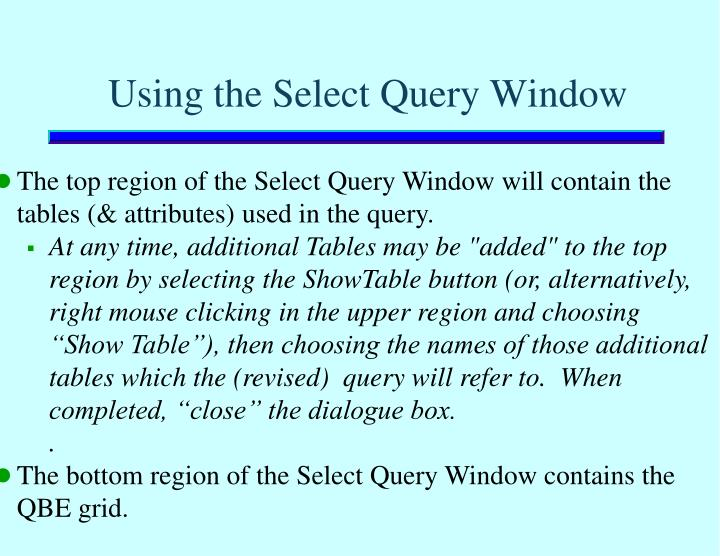 Using the Select Query Window