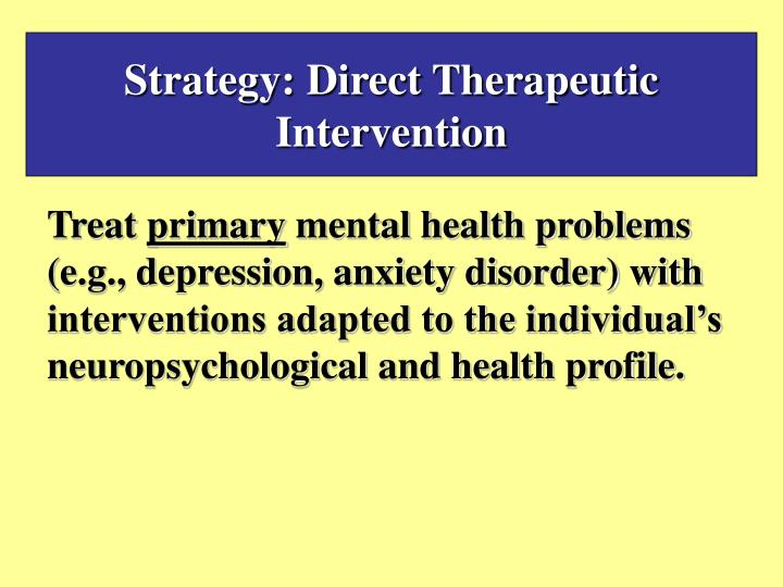 Strategy: Direct Therapeutic Intervention