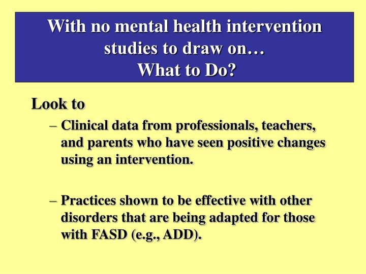 With no mental health intervention studies to draw on…