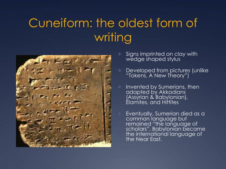 Cuneiform: the oldest form of writing
