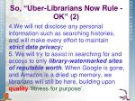so uber librarians now rule ok 2