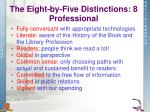 the eight by five distinctions 8 professional