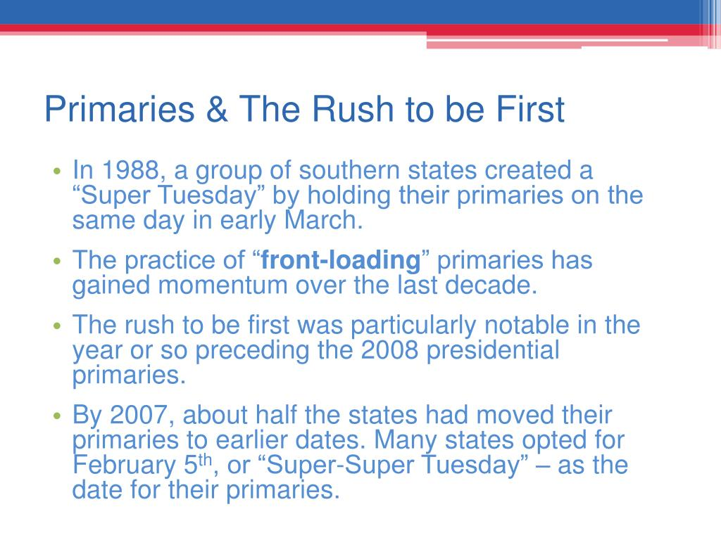 Primaries & The Rush to be First