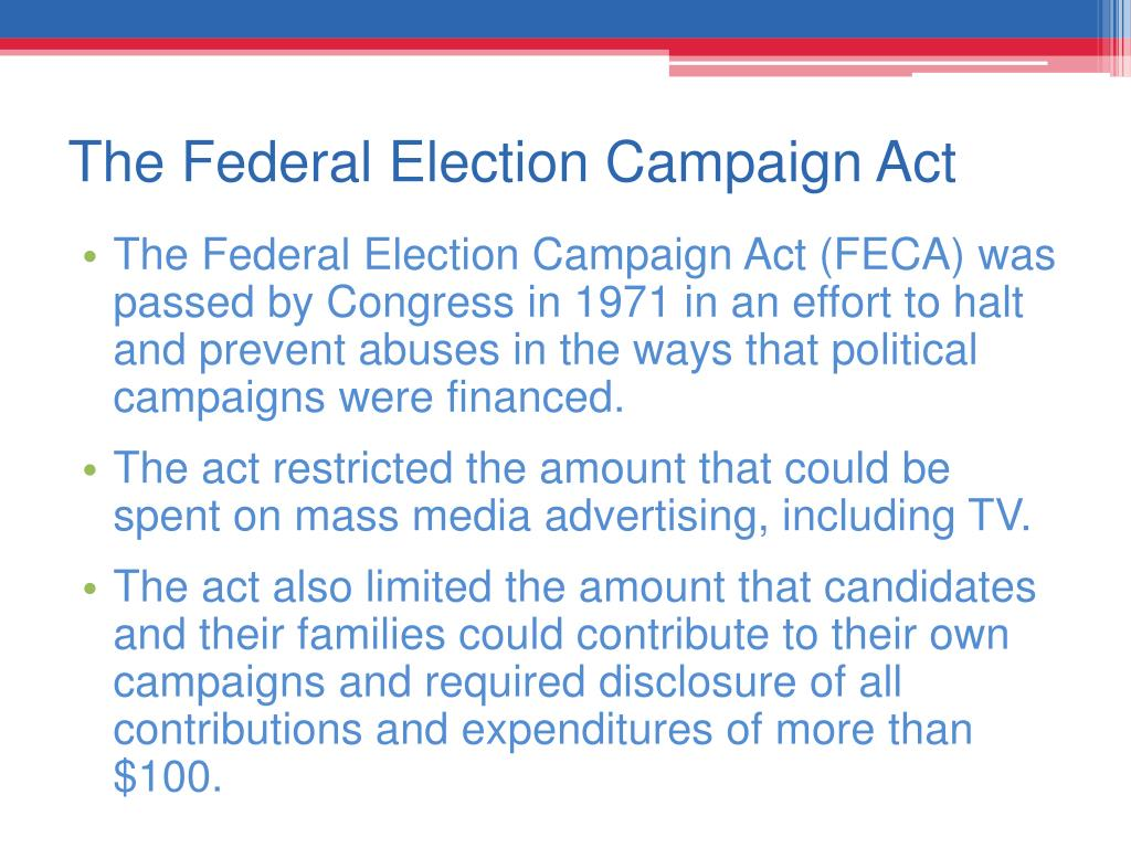 The Federal Election Campaign Act