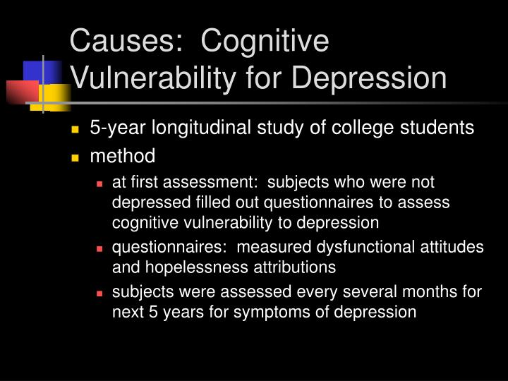 Causes:  Cognitive Vulnerability for Depression