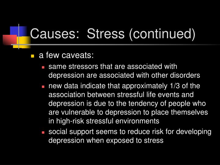 Causes:  Stress (continued)
