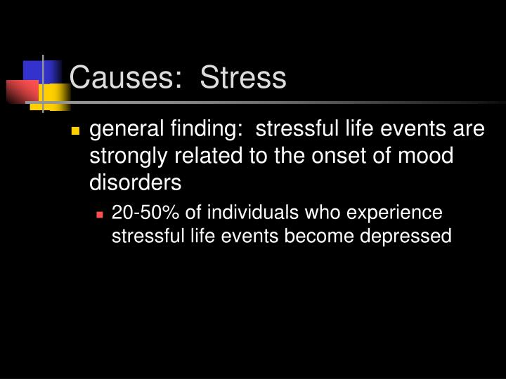 Causes:  Stress