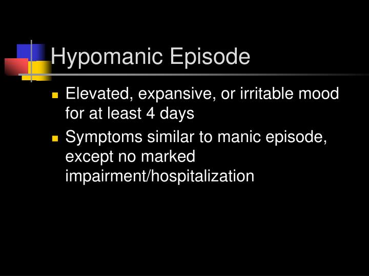 Hypomanic Episode
