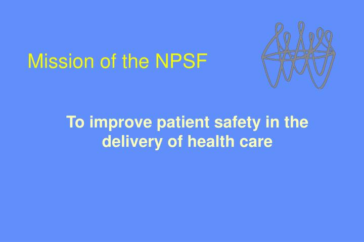 Mission of the npsf