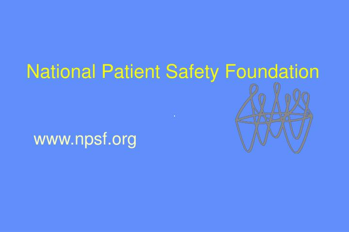 National Patient Safety Foundation