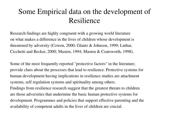 Some Empirical data on the development of Resilience
