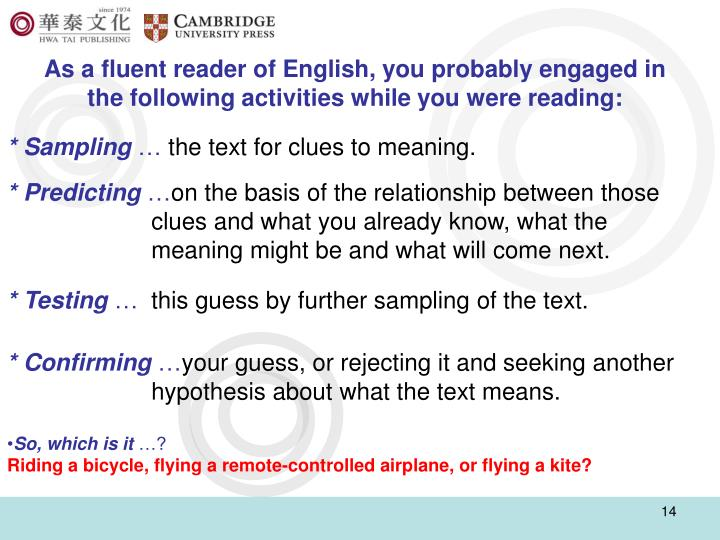 As a fluent reader of English, you probably engaged in the following activities while you were reading:
