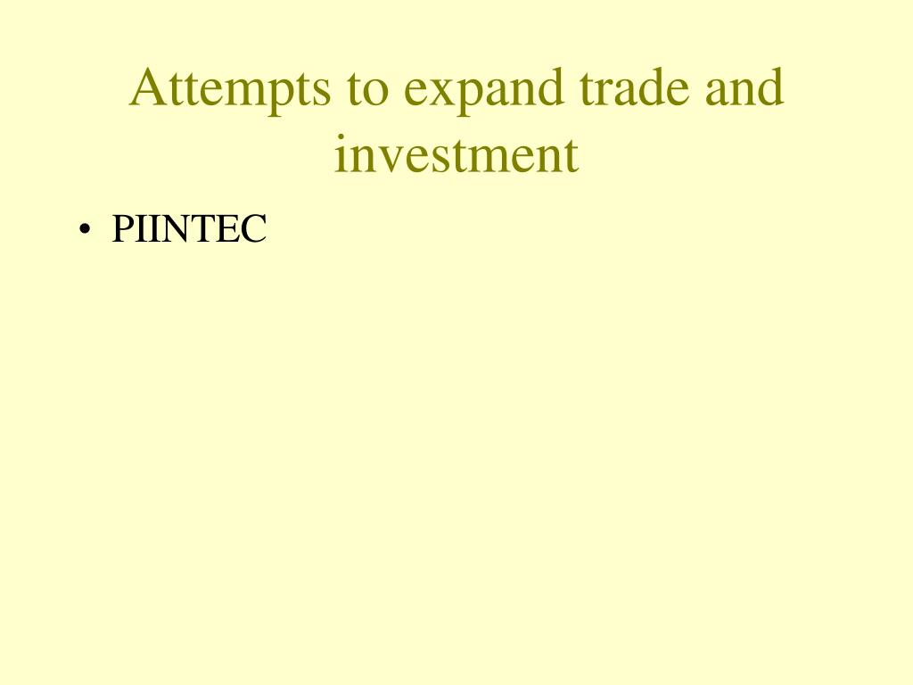 Attempts to expand trade and investment