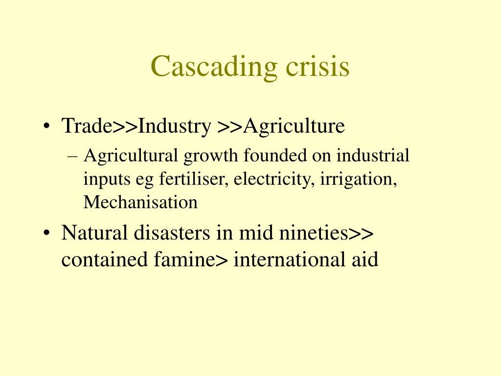 Cascading crisis