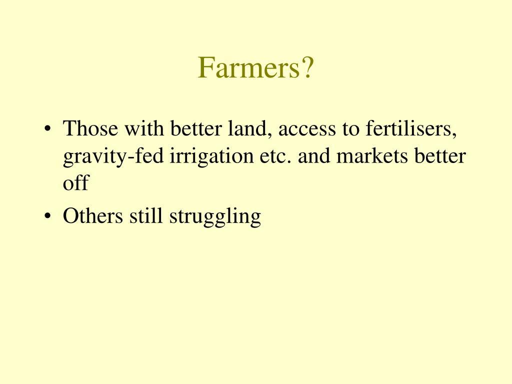 Farmers?