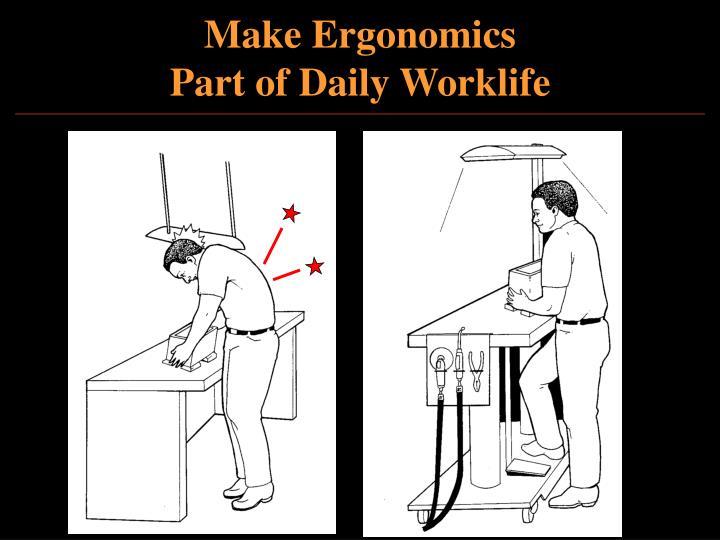 Make Ergonomics
