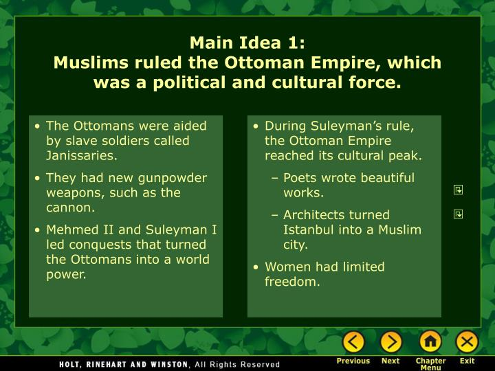 The Ottomans were aided by slave soldiers called Janissaries.