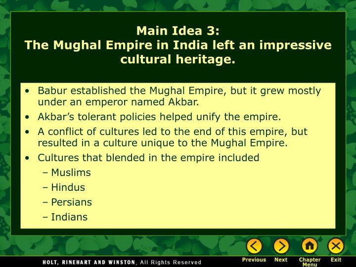Babur established the Mughal Empire, but it grew mostly under an emperor named Akbar.
