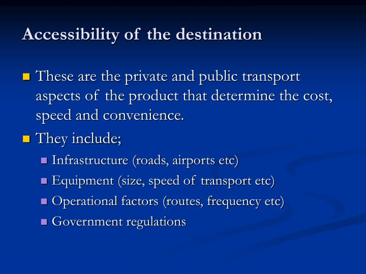 Accessibility of the destination