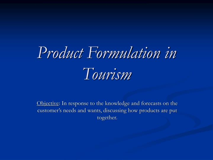 Product Formulation in Tourism