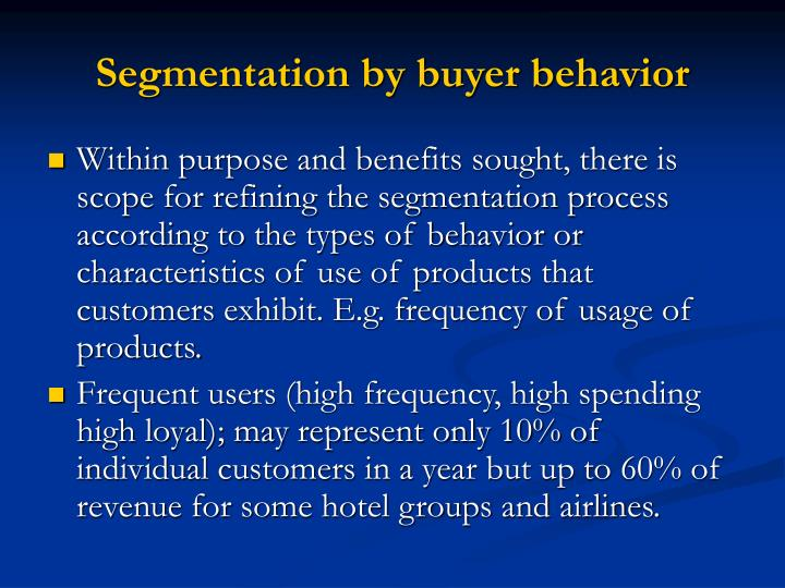 Segmentation by buyer behavior