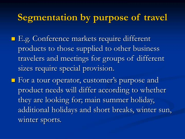 Segmentation by purpose of travel