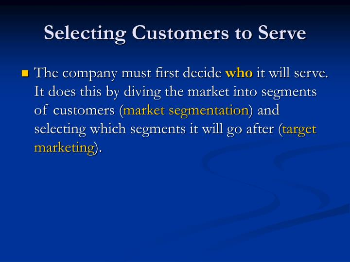 Selecting Customers to Serve