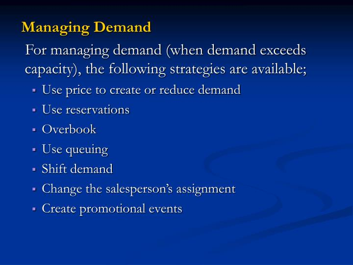 Managing Demand