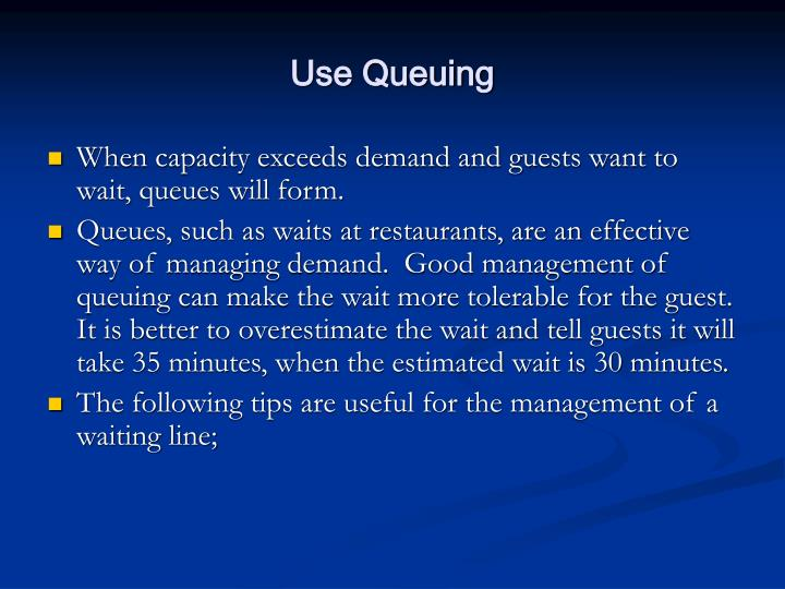 Use Queuing