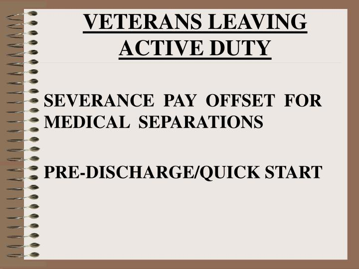 VETERANS LEAVING ACTIVE DUTY