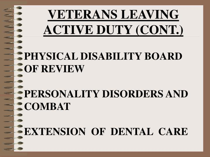 VETERANS LEAVING ACTIVE DUTY (CONT.)