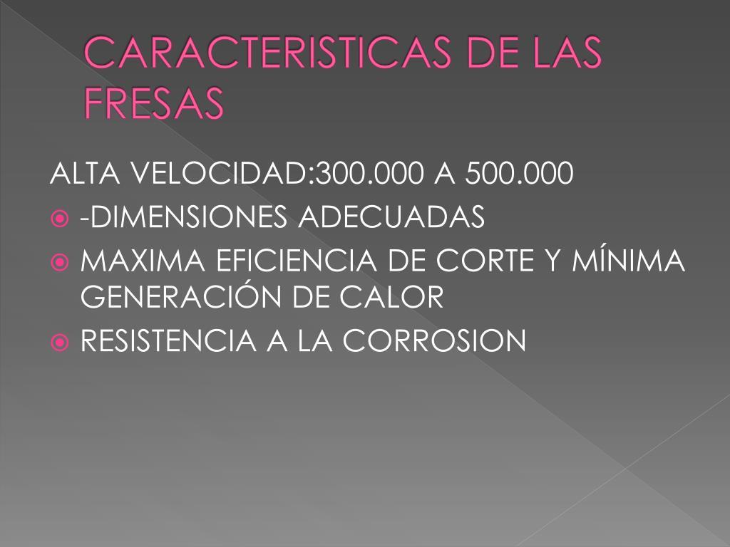 CARACTERISTICAS DE LAS FRESAS