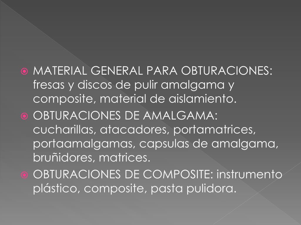 MATERIAL GENERAL PARA OBTURACIONES: fresas y discos de pulir amalgama y