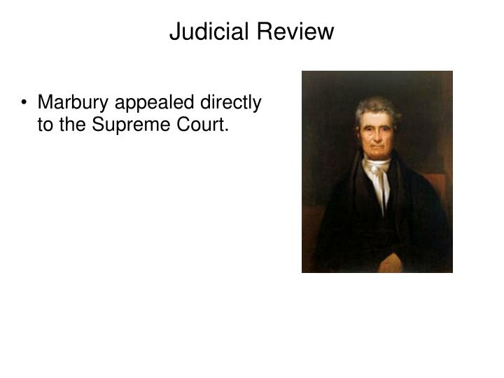 Marbury appealed directly to the Supreme Court.