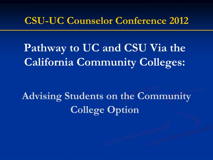 Pathway to UC and CSU Via the