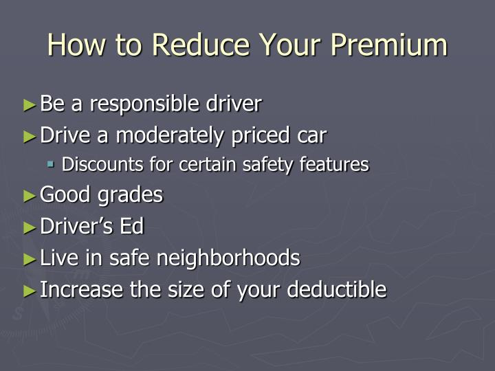 How to Reduce Your Premium