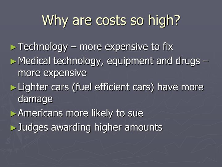 Why are costs so high?