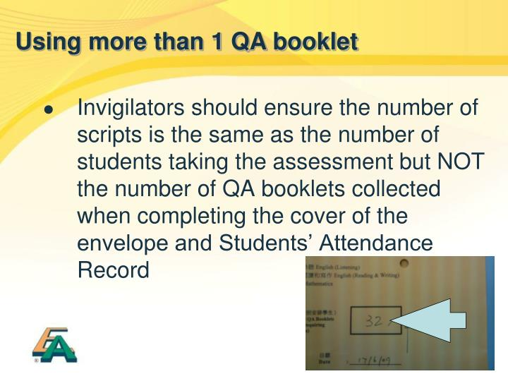 Invigilators should ensure the number of scripts is the same as the number of students taking the assessment but NOT the number of QA booklets collected when completing the cover of the envelope and Students' Attendance Record